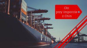 cło przy imporcie z Chin