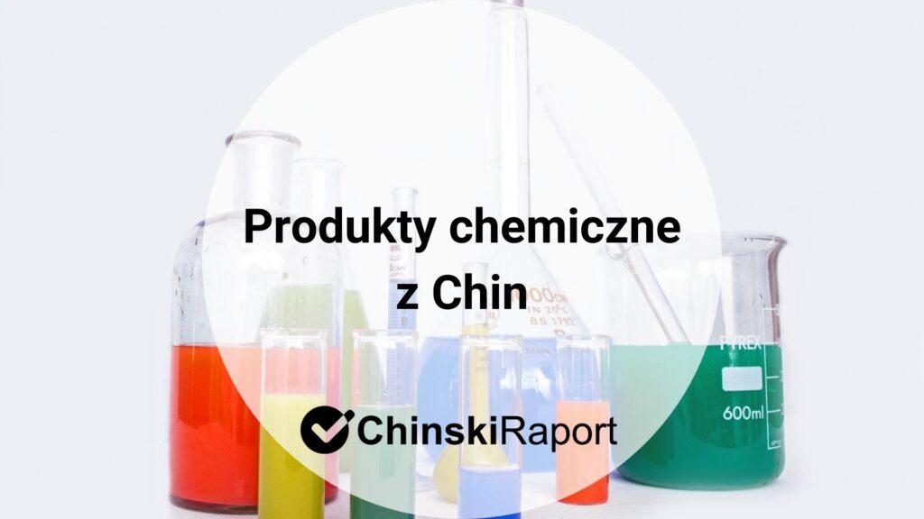 Cło na produkty chemiczne z Chin