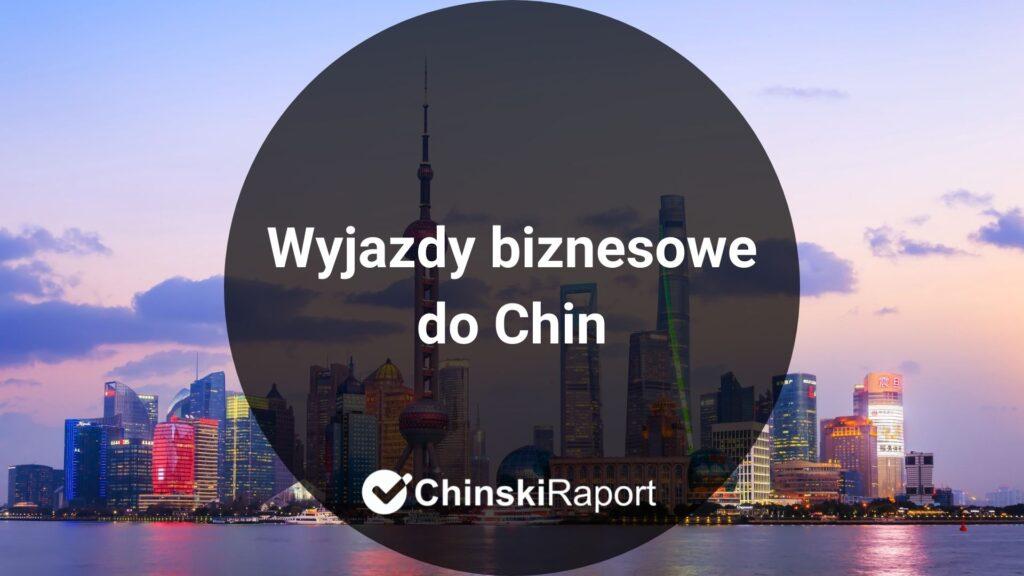 Wyjazdy biznesowe do Chin