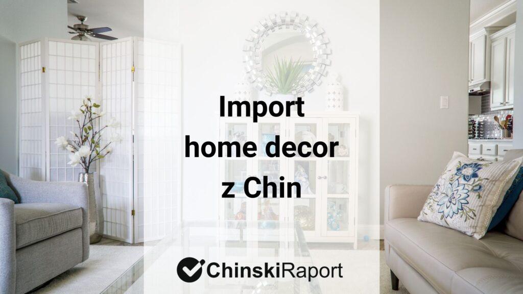 Import home decor z Chin