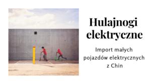 hulajnogi elektryczne z Chin