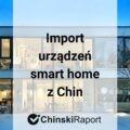 Import urządzeń mart home z Chin