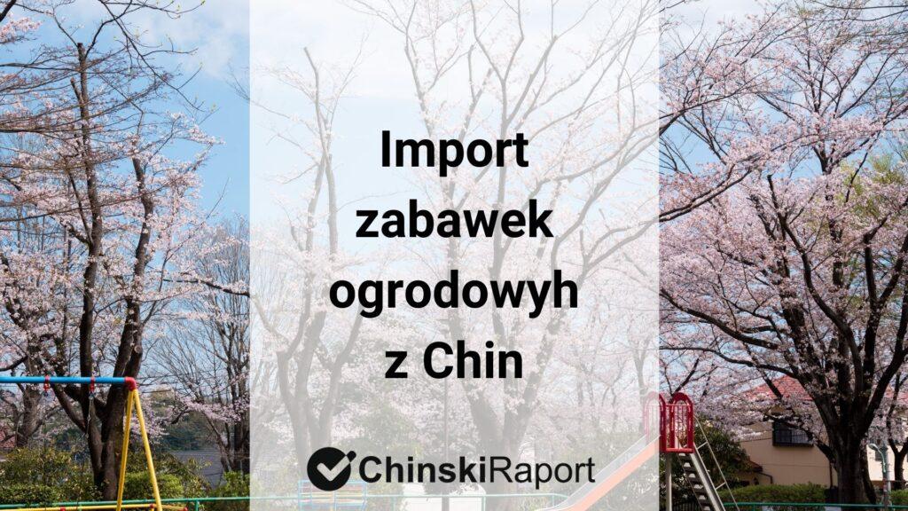 Import zabawek ogrodowych z Chin