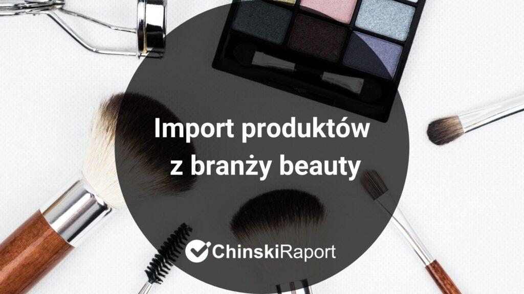 Import produktów z branży beauty z Chin
