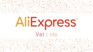 Aliexpress VAT i cło
