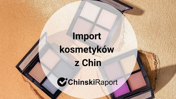 Import kosmetyków z Chin