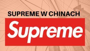 Supreme w Chinach