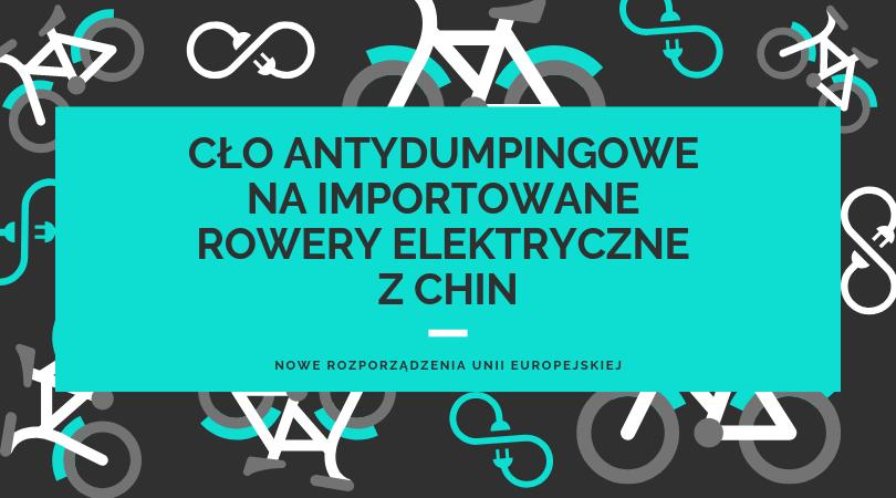 cło na rowery elektryczne z Chin