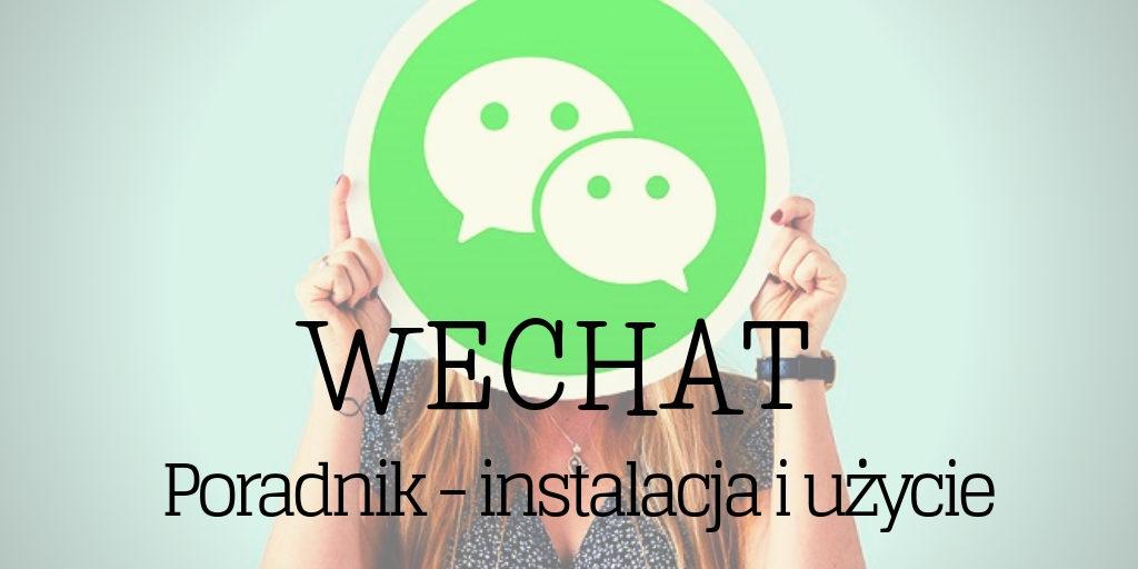 Aplikacja WeChat — instalacja i użycie