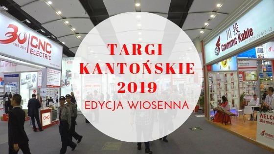 Targi Kantońskie 2019 - edycja wiosenna