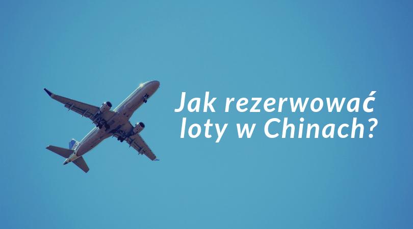 Jak zarezerwować loty w Chinach