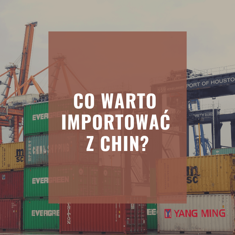 co warto importować z Chin