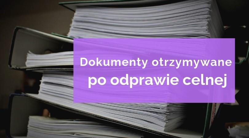 dokumenty po odprawie celnej towaru