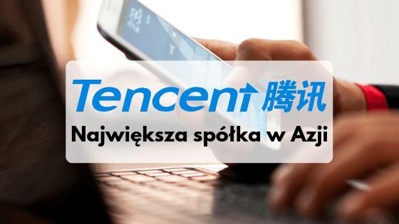 Tencent — największa spółka w Azji