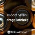 Import baterii drogą lotniczą