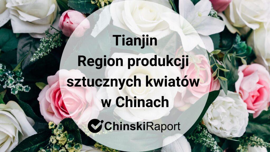Tianjin region produkcji sztucznych kwiatów w Chinach