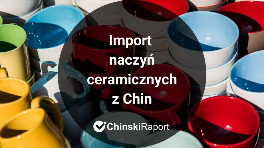 Import naczyń ceramicznych z Chin