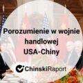 Porozumienie w wojnie handlowej USA-Chiny