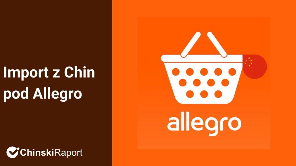 Import z chin pod Allegro