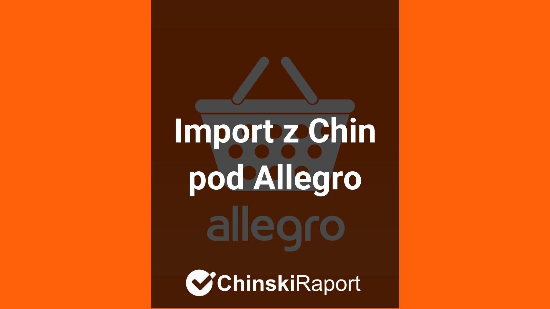 Import Z Chin Pod Allegro Co Musisz Wiedziec Import Z Chin