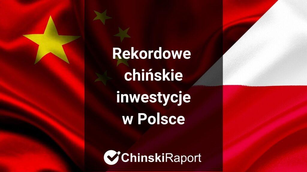 Rekordowe chińskie inwestycje w Polsce