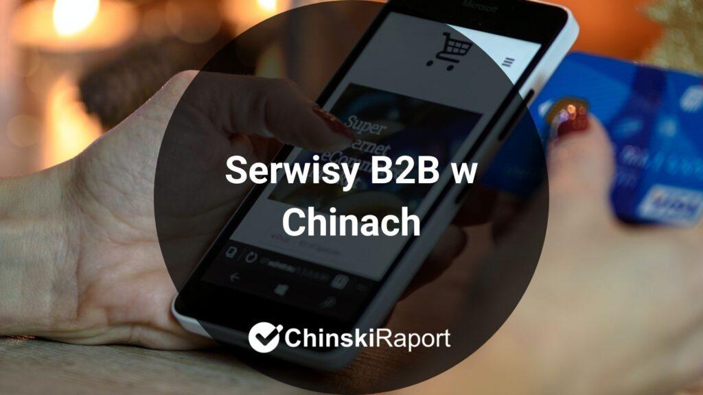 Serwisy B2B w Chinach - przewodnik