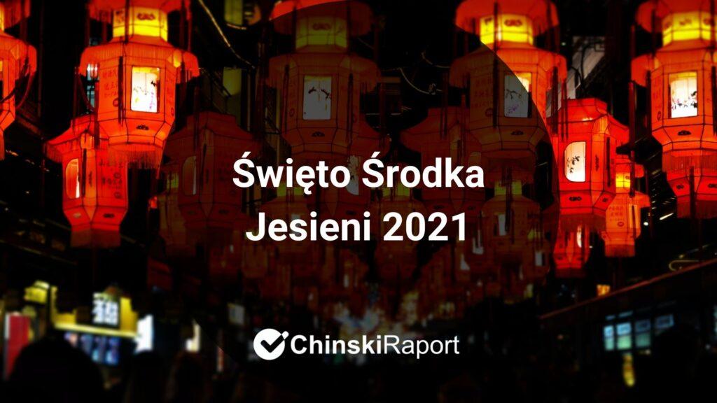 Święto Środka Jesieni 2021
