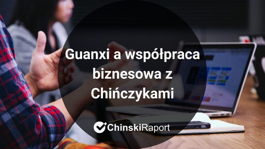 Guanxi a współpraca biznesowa z Chińczykami
