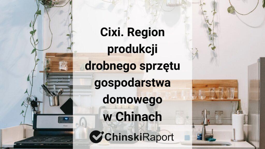 Region produkcji małego AGD w Chinach Cixi