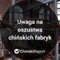 Oszustwa chińskich fabryk
